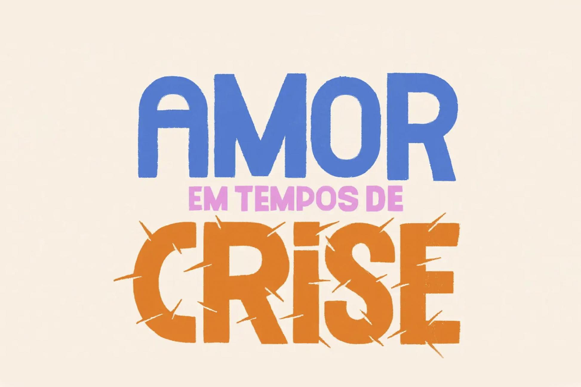 Amor Em Tempos De Crise